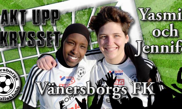 Yasmin & Jennifer representerar Vänersborgs FK