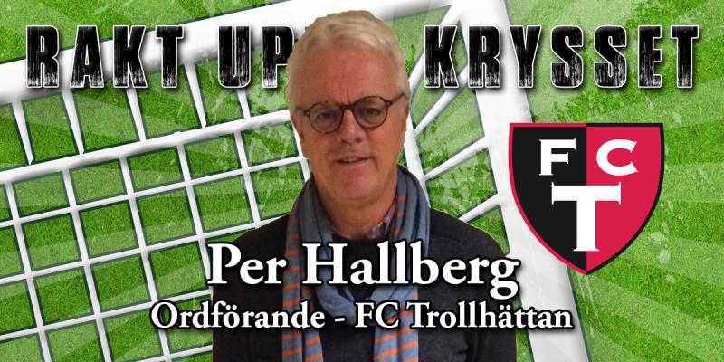 Hittills av FCT – ordförande Per Hallberg