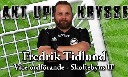 "Välkommen: Fredrik ""Tidan"" Tidlund – Skoftebyns IF"