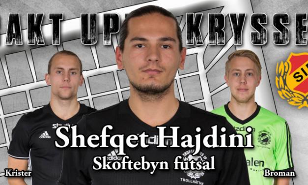 Presentation av Shefqet Hajdini – 3:e man från Skoftebyn futsal