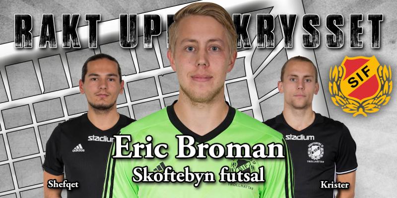 Eric Broman – Skoftebyn futsal