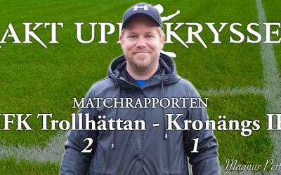 Matchrapporten: IFK Trollhättan – Kronängs IF 2-1