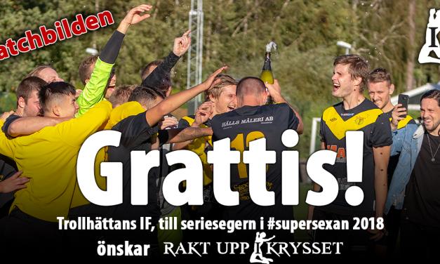 Matchbilden!: Wargöns IK – Trollhättans IF 0-1 = TIF Seriesegrare 2018