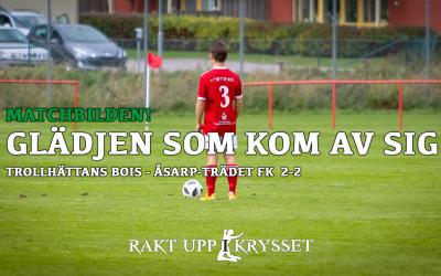 Matchbilden! Trollhättans BoIS – ÅsarpTrädet FK 2-2