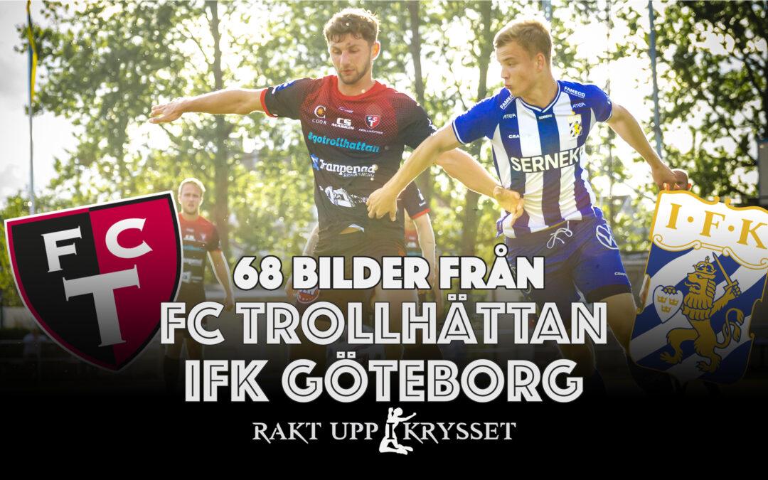 68 bilder: FC Trollhättan – IFK Göteborg